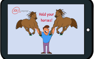 Expression de la semaine – Hold your horses!