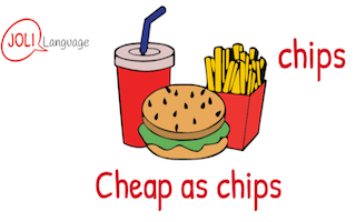 Expression Typique – Cheap as chips.