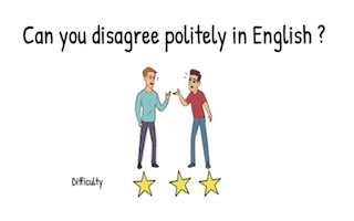 Do you know how to disagree politely in English?